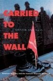 Carried to the Wall - American Memory & The Vietnam Veterans Memorial (Paper)