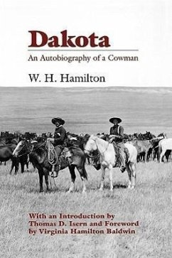 Dakota: An Autobiography of a Cowman - Hamilton, William Henry; Hamilton, W. H.
