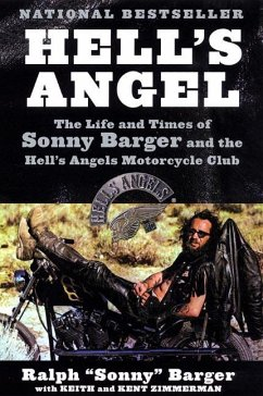 Hell's Angel: The Life and Times of Sonny Barger and the Hell's Angels Motorcycle Club - Barger, Ralph 'Sonny'