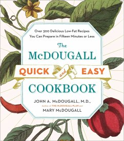The McDougall Quick and Easy Cookbook: Over 300...