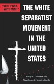 The White Separatist Movement in the United States: