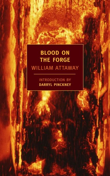 blood on the forge by william Blood on the forge by william attaway available in trade paperback on powellscom, also read synopsis and reviews a great african-american novel rediscovered, this novel follows the harrowing passage of three.