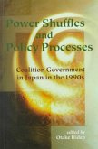 Power Shuffles and Policy Processes: Coalition Government in Japan in the 1990s