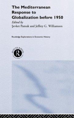 The Mediterranean Response to Globalization before 1950 - Williamson, Jeffrey G. (ed.)