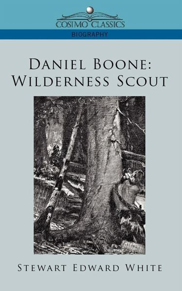 Daniel Boone: Wilderness Scout - White, Stewart Edward