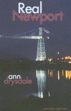 Real Newport - Drysdale, Ann
