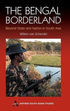 The Bengal Borderland - Schendel, Willem Van