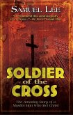 Soldier of the Cross: The Amazing Story of a Muslim Man Who Met Christ