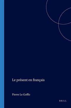 Le Present En Francais - GOFFIC, Pierre Le