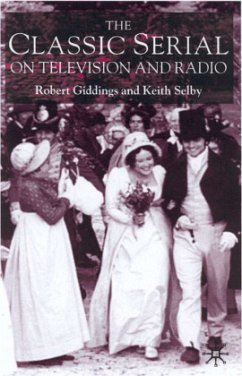 The Classic Serial on Television and Radio - Giddings, Robert; Selby, Keith