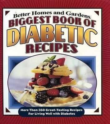 Biggest book of diabetic recipes more than 350 great tasting recipes for living von better Better homes and gardens lifestyle