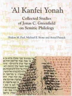 Al Kanfei Yonah (2 Vols.): Collected Studies of Jonas C. Greenfield on Semitic Philology - Stone, Michael