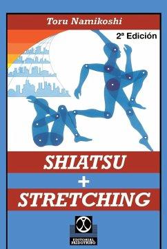 Shiatsu + Stretching - Namikoshi, Toru