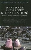 What Do We Know about Globalization?: Issues of Poverty and Income Distribution