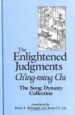The Enlightened Judgments: Ch'ing-Ming Chi, the Sung Dynasty Collection