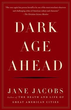 Dark Age Ahead - Jane, Jacobs