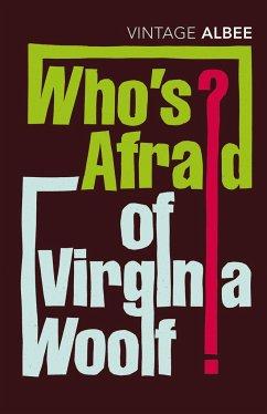 Who's Afraid of Virginia Woolf? - Albee, Edward