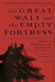Great Wall and the Empty Fortress: China's Search for Security
