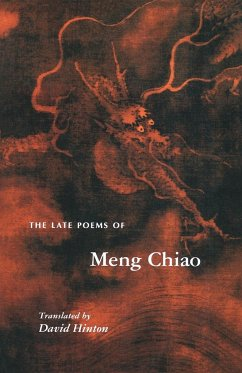 The Late Poems of Meng Chiao - Chiao, Meng