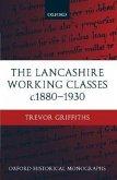 The Lancashire Working Classes C. 1880-1930