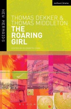 The Roaring Girl - Dekker, Thomas; Middleton, Thomas