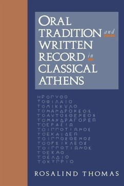 Oral Tradition and Written Record in Classical Athens - Thomas, Rosalind