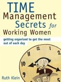 Time Management Secrets for Working Women: Getting Organized to Get the Most Out of Each Day