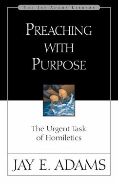 Preaching with Purpose - Adams, Jay E.