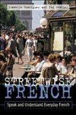 Streetwise French: (Book Only): Speak and Understand Everyday French