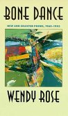 Bone Dance, Volume 27: New and Selected Poems, 1965-1993