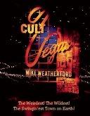 Cult Vegas: The Weirdest! the Wildest! the Swingin'est Town on Earth!