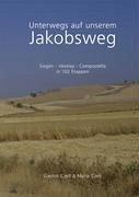 Unterwegs auf unserem Jakobsweg - Czell, Gernot; Czell, Maria