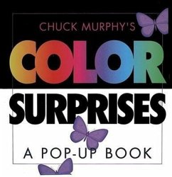 Color Surprises: A Pop-Up Book - Murphy, Chuck