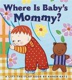 Where Is Baby's Mommy?: A Karen Katz Lift-The-Flap Book