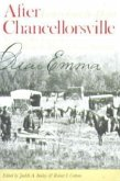 After Chancellorsville: Letters from the Heart: The Civil War Letters of Private Walter G. Dunn and Emma Randolph