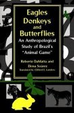 "Eagles, Donkeys, and Butterflies: An Anthropological Study of Brazil's ""animal Game"""