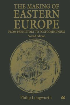 The Making of Eastern Europe - Longworth, Philip
