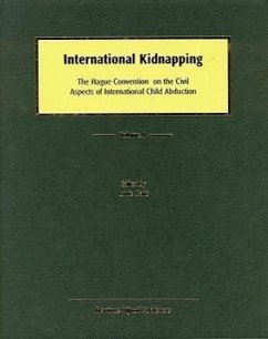 International Kidnapping (Updated Through Suppl. 2): The Hague Convention on the Civil Aspects of International Child Abduction - Garb, Louis