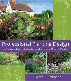 Professional Planting Design: An Architectural and Horticultural Approach for Creating Mixed Bed Plantings - Scarfone, Scott C.