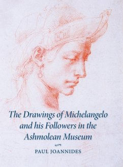 The Drawings of Michelangelo and his Followers in the Ashmolean Museum - Joannides, Paul