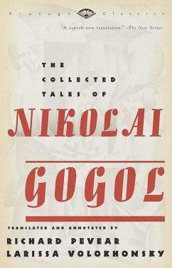 The Collected Tales of Nikolai Gogol - Gogol, Nikolai