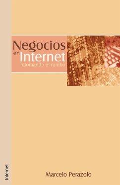 Negocios en Internet: Retomando el Rumbo - Perazolo, Marcelo