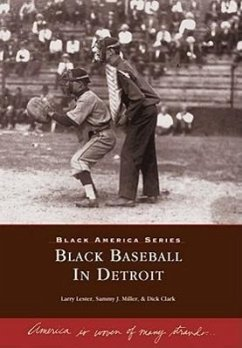 Black Baseball in Detroit - Lester, Larry; Miller, Sammy J.; Clark, Dick