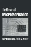The Physics of Microfabrication