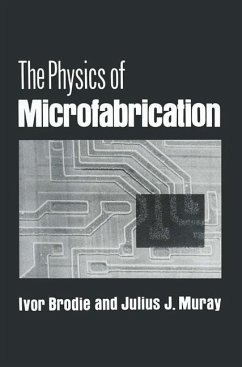 The Physics of Microfabrication - Brodie, Ivor; Muray, Julius J.