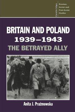 Britain and Poland 1939 1943 - Prazmowska, Anita