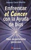 Enfrentar el Cancer Con la Ayuda de Dios = Facing Cancer with Help of God