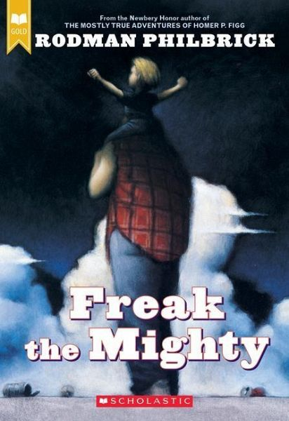 Freak the Mighty - Philbrick, Rodman; Philbrick, W. R.