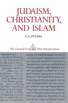 Judaism, Christianity, and Islam - Peters, F. E.