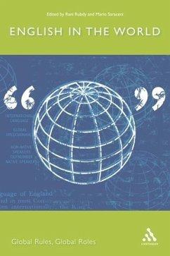 English in the World: Global Rules, Global Roles - Rubdy, Rani; Saraceni, Mario